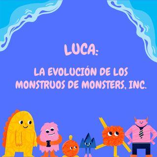 Capítulo 1: Luca ¿evolución de los monstruos de Monsters, Inc?