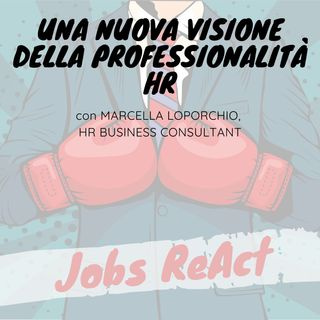 JR 51 | Una nuova visione della professionalità HR - con Marcella Loporchio