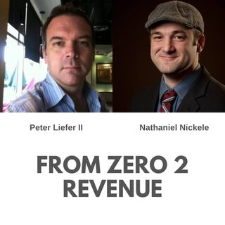 FROM ZERO 2 REVENUE Attorney Nathaniel Nickele and Peter Liefer with PrimeView