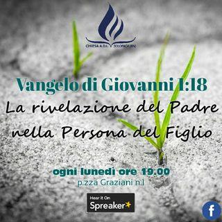 STUDIO (5) - Vangelo di Giovanni 1:18 Lunedì 10.08.20 SOLOPACA