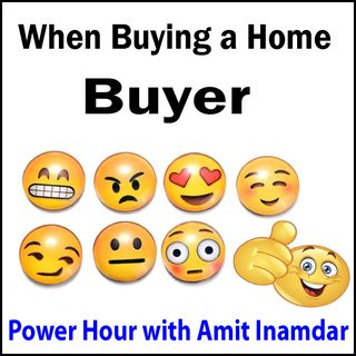 Power Hour with Amit -Buyer Emoji's when Buying a Home