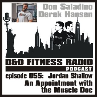 Episode 055 - Jordan Shallow:  An Appointment with the Muscle Doc