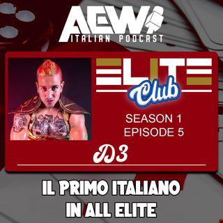 D3: Il Primo Italiano in All Elite - Elite Club Podcast Ep 05