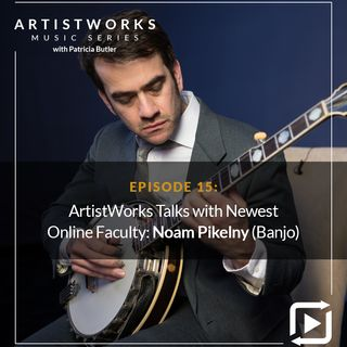 ArtistWorks Talks with Newest Online Faculty: Noam Pikelny (Banjo)