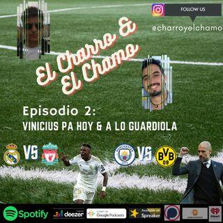 Episodio 2- Vinicius pa hoy & A lo Guardiola