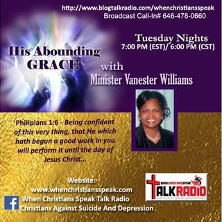 His Abounding Grace With Minister Vanester Williams:  Fear Not!!