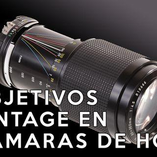 "4: Objetivos ""vintage"" en cámaras de hoy"