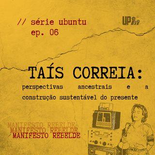 06 Série UBUNTU - Taís Correia: perspectivas ancestrais e a construção sustentável do presente