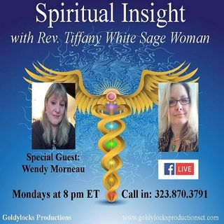 Spiritual Insight Show ~ Special Guest: Wendy Morneau ~ 24April2017