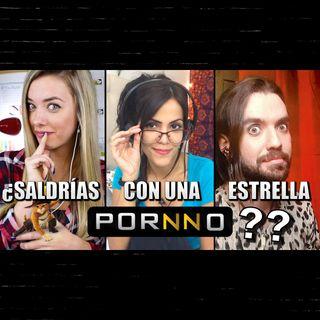 Ep.2 - ¿Saldrías con una estrella Porno?