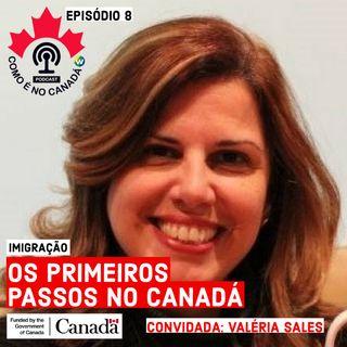 Primeiros Passos no Canadá | Valéria Sales | Ep.8