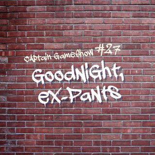 Episode: 27: Goodnight, Ex-Pants