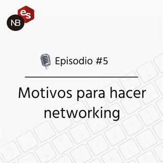 #5 – Motivos para hacer networking