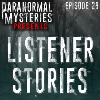 Listener Stories: Two Encounters With The Unknown
