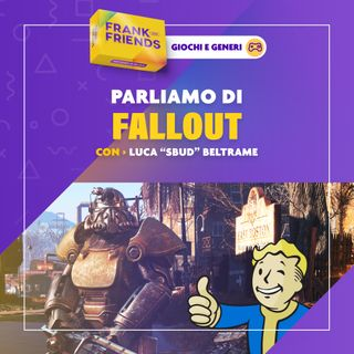 """FALLOUT - con Luca """"Sbud"""" Beltrame"""