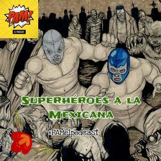 Superhéroes a la Mexicana T2021
