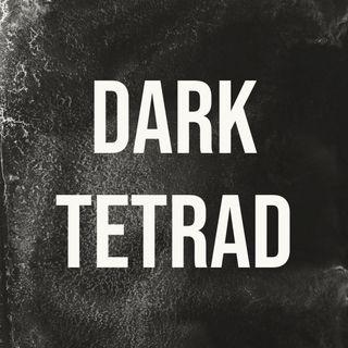 Dark Tetrad (2016 Rerun)