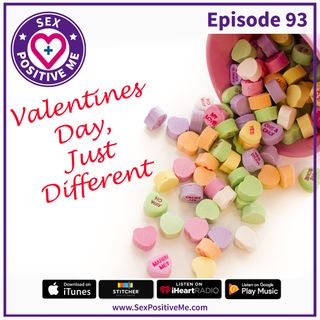 E93: Valentine's Day Just Different