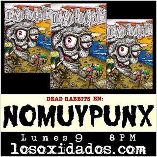 NoMuyPunx con los Dead Rabbits