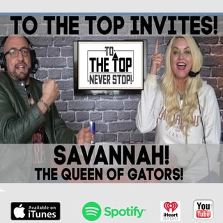 Weird Bathroom Habits, Her Unique Smell & Chicken Wing Love - To.The.Top Invites: Savannah