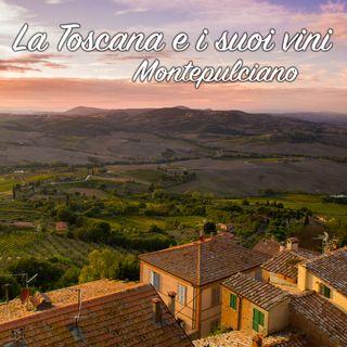 009 - La toscana e i suoi vini cominciando da Montepulciano!