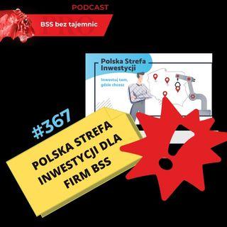 #367 Czy sektor BSS może skorzystać z Polskiej Strefy Inwestycji?