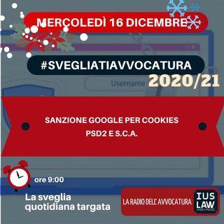SANZIONE GOOGLE PER COOKIES – PSD2 E S.C.A. – #SVEGLIATIAVVOCATURA