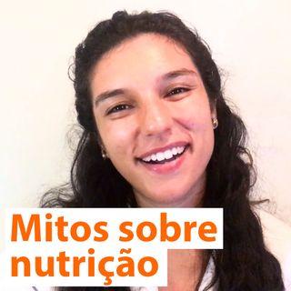 [podcast] Mitos da nutrição