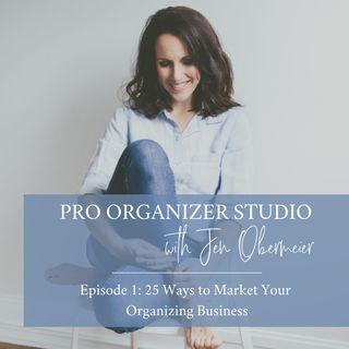 (Episode 1) 25 Ways to market your organizing business