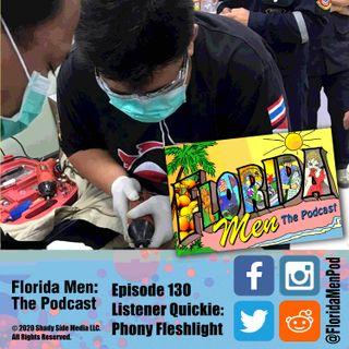 130 - Listener Quickie: Phony Fleshlight