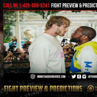 ☎️ Floyd Mayweather vs. Logan Paul🔥 Daniel Dubois vs. Bogdan Dinu Previews and Predictions🥊