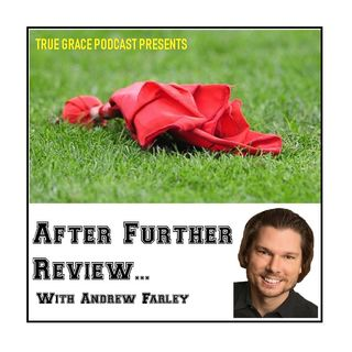 After Further Review with Andrew Farley