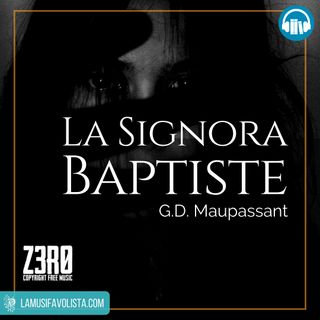 LA SIGNORA BAPTISTE • G D Maupassant ☎ Audioracconto ☎ Storie per Notti Insonni ☎