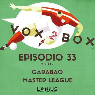 Episodio 33 (2x03) - Carabao Master League