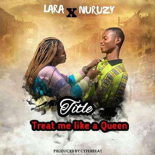 Lara ft. Nuruzy(treat me like a queen )