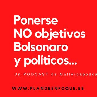 Que no objetivos ponerse, Bolsonaro y políticos.