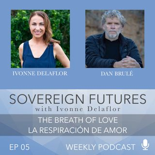 005 - The Breath of Love with Dan Brulé