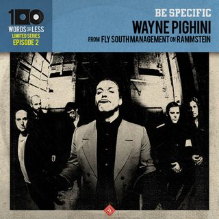 BE SPECIFIC - EPISODE 2: Wayne Pighini from Fly South Management on Rammstein's rise