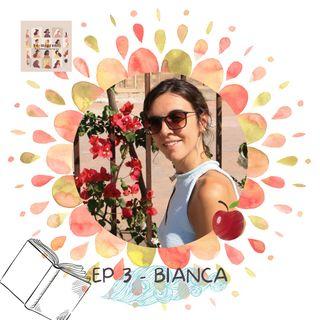 Ep 3 - Bianca