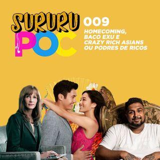 009 - Homecoming, Baco Exu e Crazy Rich Asians ou Podres de Ricos