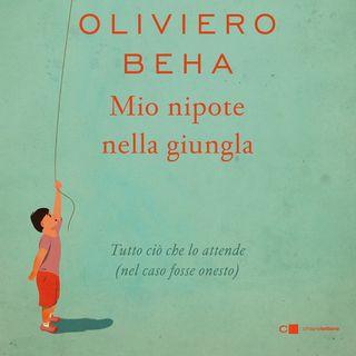 "Oliviero Beha ""Mio nipote nella giungla"""