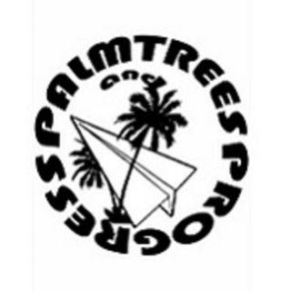 Palmtrees & Progress Presents...
