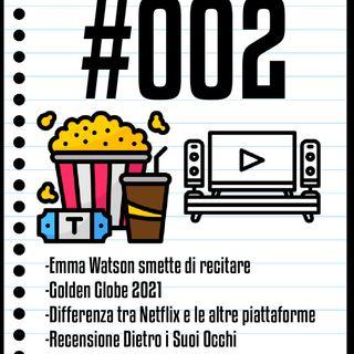 #002 Il Cinefilo Podcast: I vincitori dei Golden Globe 2021, Emma Watson e la recensione di I Care a Lot