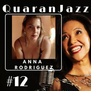 QuaranJazz episode #12 - Interview with Anna Rodriguez