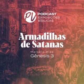 Armadilhas de Satanas -Marcelo Dias - Gn 3.1-6