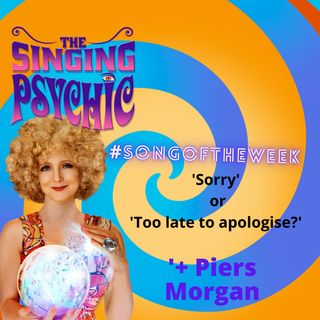 'Sorry' or 'Too Late To Apologize'?  Plus Piers Morgan #songoftheweek