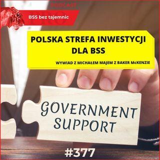 #377 Polska Strefa Inwestycji dla BSS - wywiad z Michałem Majem z Baker McKenzie