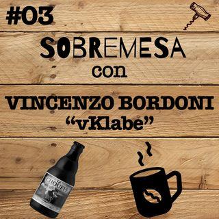 """#03 - Sobremesa con Vincenzo Bordoni """"vKlabe"""""""