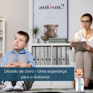 059 Dióxido de cloro - Uma esperança para o Autismo!