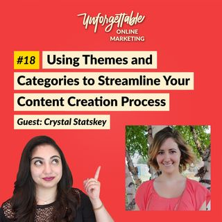 #18: Using Themes & Categories to Streamline Your Content Creation Process - Guest: Crystal Statskey